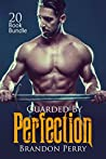 Erotica: Guarded By Perfection (New Adult Romance Bundle)(Erotic Sex Taboo Box Set)