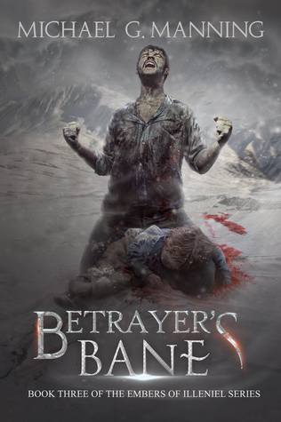 Betrayer's Bane by Michael G. Manning