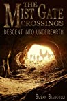Descent Into Underearth (The Mist Gate Crossings, #3)