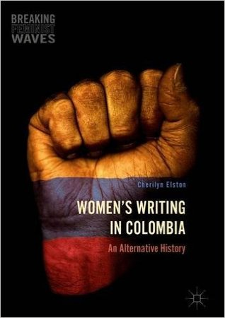 Women's Writing in Colombia: An Alternative History