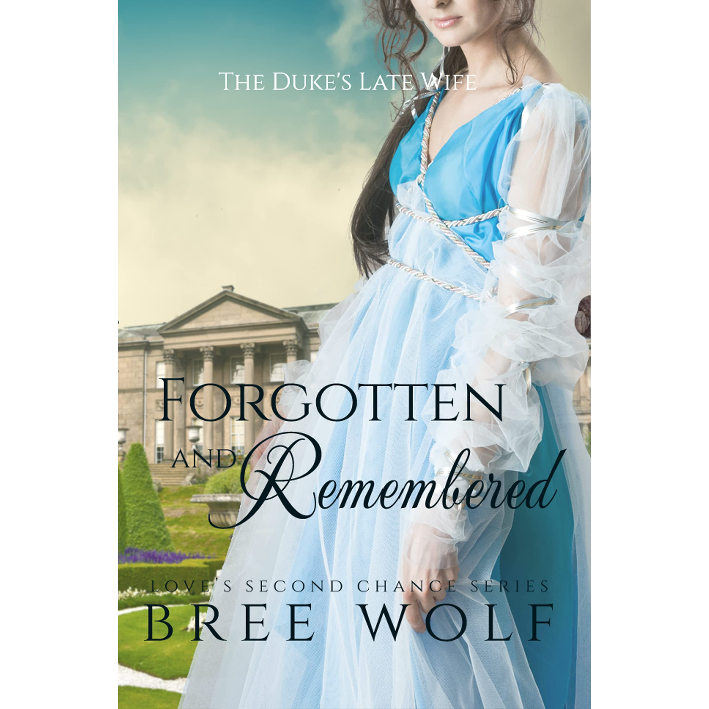 Beförderung exquisites Design super service Forgotten & Remembered: The Duke's Late Wife by Bree Wolf