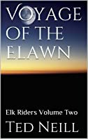 The Voyage of the Elawn (Elk Riders, #2)