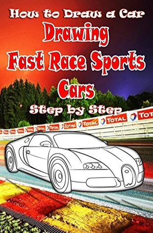 How to Draw Race Cars Drawing Fast Race Sports Cars Step by Step