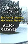 A Cloak Of Pure White (Inspector McClennan, #4)