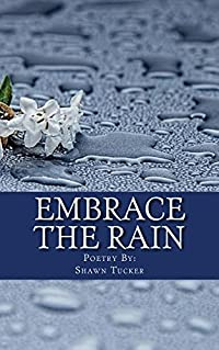 Embrace The Rain: Poetry
