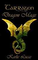 Dragon Mage (Tarragon #2)