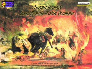 Crazy Horse and Black Robe Woman Part One: War of the Mormon Cow