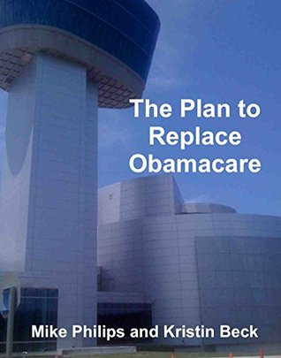 A Plan to Replace Obamacare: The Art of the Health Care Deal