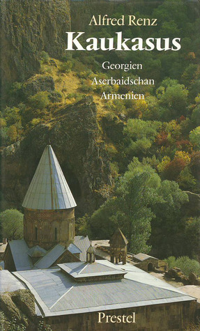Kaukasus Georgien Aserbaidschan Armenien By Alfred Renz