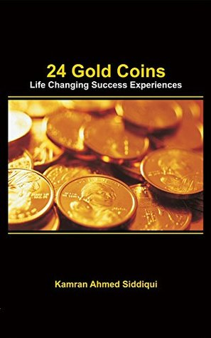 24 Gold Coins: Life Changing Success Experiences and Messages of Hope