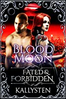 Blood Moon (Fated & Forbidden #11)