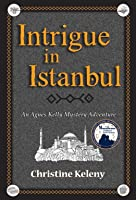 Intrigue in Istanbul (Agnes Kelly #1)