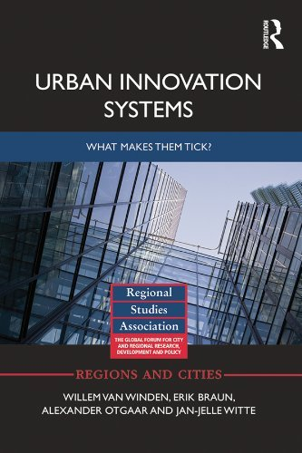 Urban Innovation Systems What makes them tick (Regions and Cities, Book 72)
