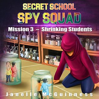 Mission 3 - Shrinking Students: A Fun Rhyming Spy Mystery Picture Book for Ages 4-6 (Secret School Spy Squad)