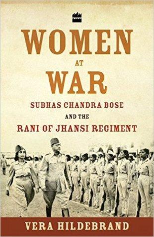 Women at War: Subhas Chandra Bose and the Rani of Jhansi Regiment