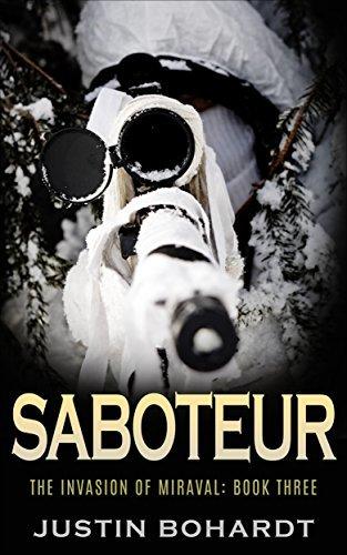 Saboteur (The Invasion of Miraval Book 3) Justin Bohardt