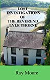 Lost Investigations of The Reverend Lyle Thorne: Mysteries from the Golden Age of Detection (Reverend Lyle Thorne Mysteries Book 6)