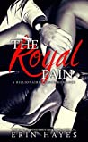 The Royal Pain: A Billionaire Prince Romance