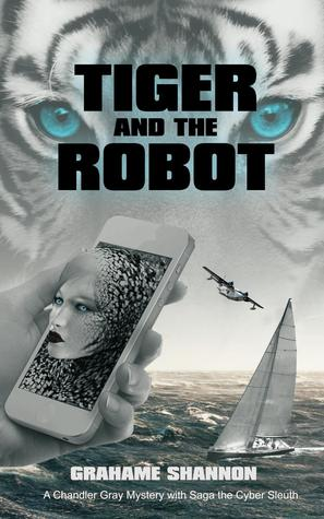Tiger and the Robot (Chandler Gray #1)