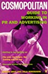 """Cosmopolitan"" Guide to Working in PR and Advertising (""Cosmopolitan"" Career Guides)"