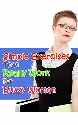 Simple Exercises that Really Work for Bussy Woman