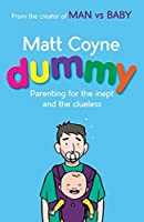 Dummy: Parenting for the Inept and the Clueless