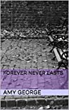 Forever Never Lasts