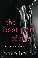 The Best Part of Me (McKenna Series) (Volume 1)