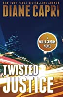 Twisted Justice (The Hunt for Justice Series) (Volume 2)