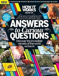 How It Works Book of Amazing Answers to Curious Questions Volume 5