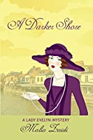 A Darker Shore: A Lady Evelyn Mystery (The Lady Evelyn Mysteries Book 2)