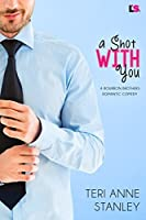 A Shot With You (Bourbon Brothers Book 2)