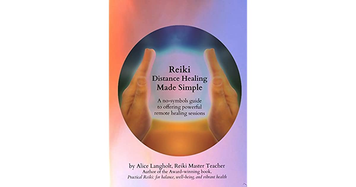 Reiki Distance Healing Made Simple A No Symbols Guide To Offering