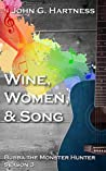 Wine, Women, & Song (Bubba the Monster Hunter #3)