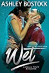 Wet (Love in Lone Star #1)
