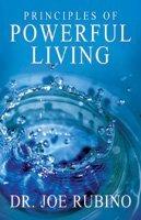 Principles of Powerful Living Joe Rubino