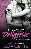 A Love So Dangerous (To the Bone #1)