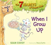 When I Grow Up (Habit #2)