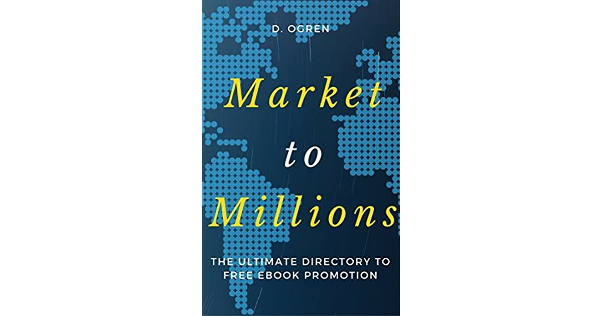 Market to Millions: The Ultimate Directory to FREE eBook