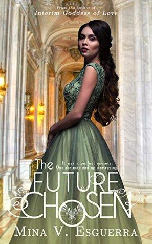 The Future Chosen by Mina V. Esguerra