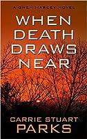 When Death Draws Near (Gwen Marcey #3)