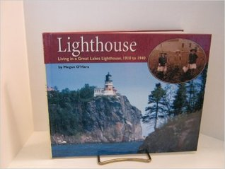 Lighthouse: Living In A Great Lakes Lighthouse, 1910 To 1940 (Living History)