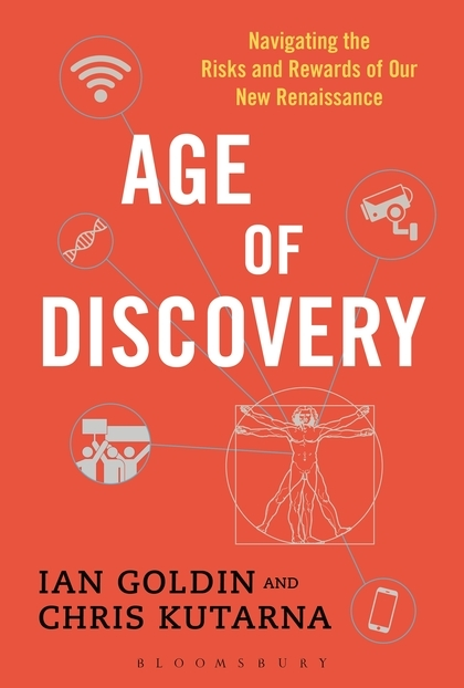 Age of Discovery  Navigating the Risks and Rewards of Our New Renaissance (2016, Bloomsbury)