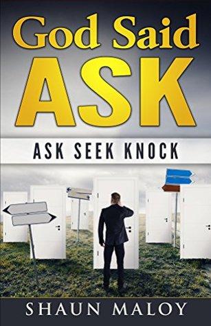 God Said ASK: Ask Seek Knock