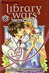 Library Wars: Love & War, Vol. 8 (Library Wars: Love & War, #8)