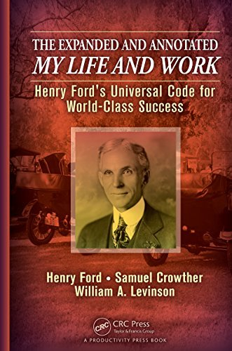 The-Expanded-and-Annotated-My-Life-and-Work-Henry-Ford-s-Universal-Code-for-World-Class-Success