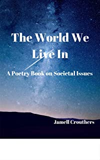 The World We Live In A Poetry Book On Societal Issues