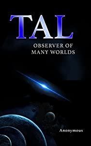 Tal, Observer of Many Worlds