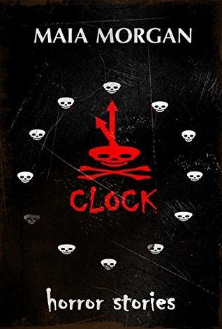 Death Clock: (Creepy-Ass Horror Collection)