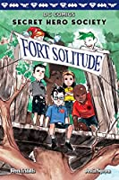 Fort Solitude (DC Comics: Secret Hero Society #2)